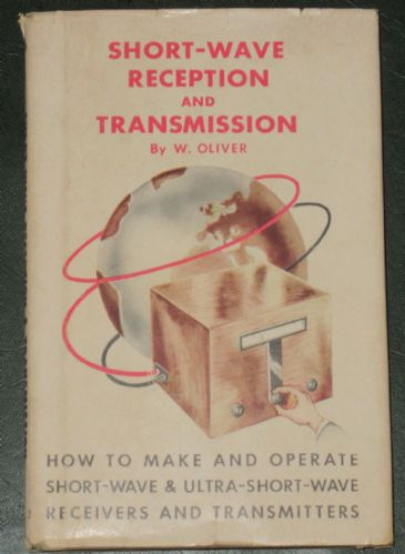 Short Wave Reception and Transmission, by W. Oliver